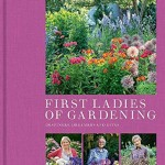First Ladies of Gardening – An Inspiring Read