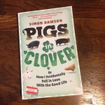 Pigs in Clover – An Honest, Hilarious Take on Smallholding Life